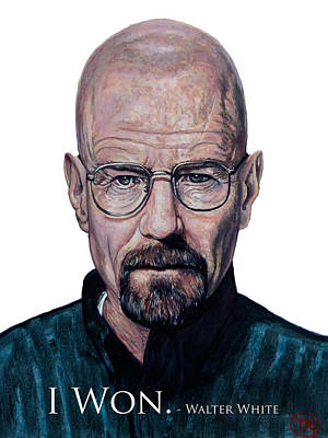 Walter White - I Won Poster by Tom Roderick