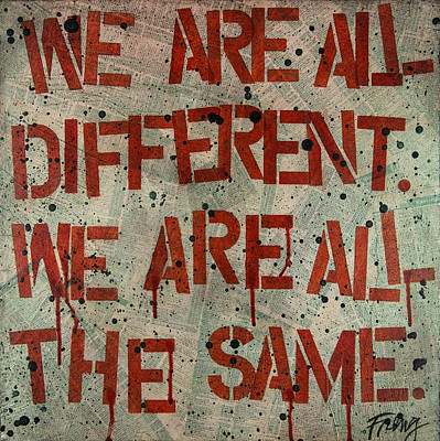 We Are All Different.  We Are All The Same. Poster
