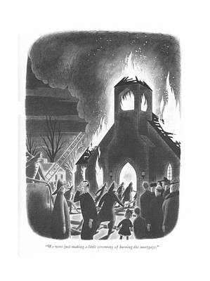 We Were Just Making A Little Ceremony Of Burning Poster by Richard Taylor