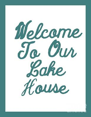 Welcome To Our Lake House Poster by Joseph Baril