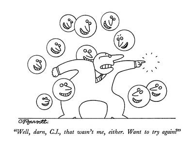 Well, Darn, C.j., That Wasn't Me, Either.  Want Poster by Charles Barsotti