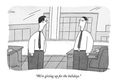 We're Giving Up For The Holidays Poster by Peter C. Vey
