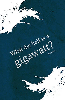 What The Hell Is A Gigawatt Back To The Future Quote Poster by Pablo Franchi