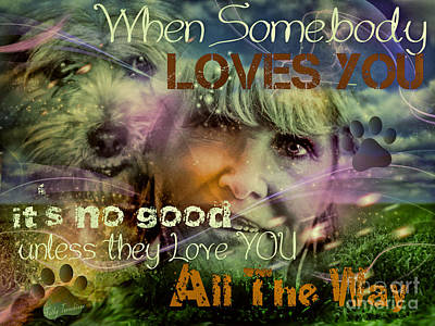 Poster featuring the digital art When Somebody Loves You - 3 by Kathy Tarochione
