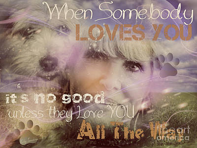 Poster featuring the digital art When Somebody Loves You-2 by Kathy Tarochione