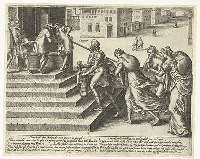 Who Litigates Must Be Shameless, Patient And Rich Poster by Hendrick Goltzius