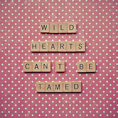 Wild Hearts Can't Be Tamed Poster by Nastasia Cook