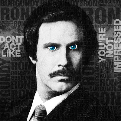 Will Ferrell Anchorman The Legend Of Ron Burgundy Words Black And White Poster by Tony Rubino