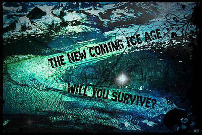 Will You Survive? The New Coming Ice Age Poster by Absinthe Art By Michelle LeAnn Scott