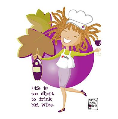 Wine Not Girl - Life Is Too Short Poster by Andrea Ribeiro