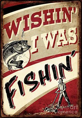 Wishin I Was Fishin Poster by JQ Licensing