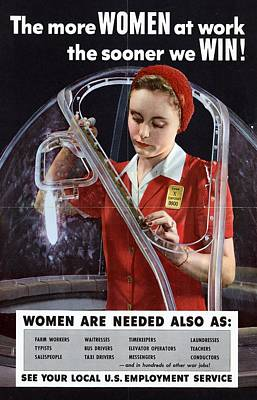 World War II 1939-1945 The More Women At Work The Sooner We Win American Poster Showing A Woman  Poster by Anonymous