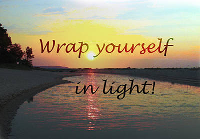 Wrap Yourself In Light Poster