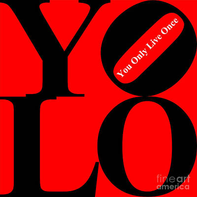 Yolo - You Only Live Once 20140125 Black Red White Poster by Wingsdomain Art and Photography