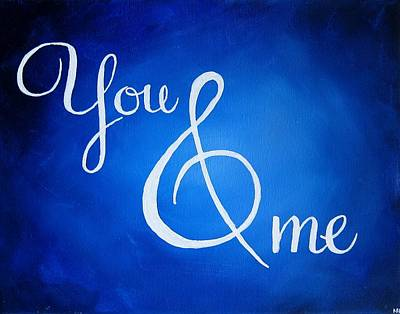 You And Me Poster by Michelle Eshleman
