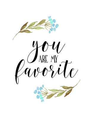You Are My Favorite Floral Poster
