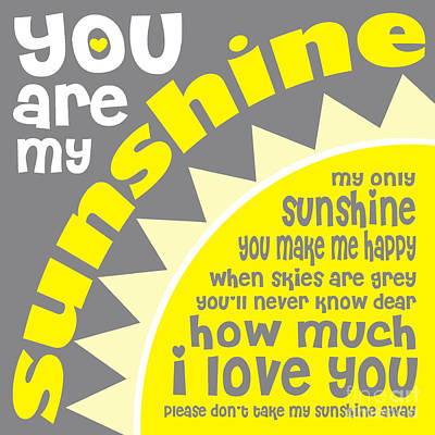 You Are My Sunshine Poster by Ginny Gaura