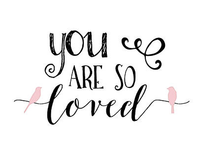 You Are So Loved Poster by Tara Moss