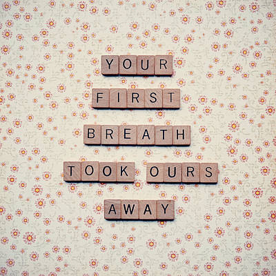 You First Breath Took Ours Away Poster by Nastasia Cook