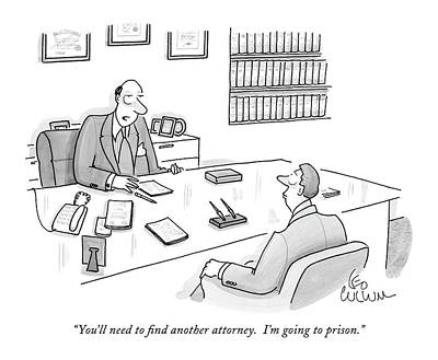 You'll Need To Find Another Attorney.  I'm Going Poster by Leo Cullum