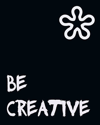 Be Creative Poster by Georgia Fowler