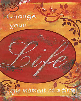 Change Your Life Poster by Debbie DeWitt