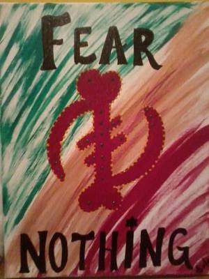 Fear Nothing Poster by Sula janet Evans