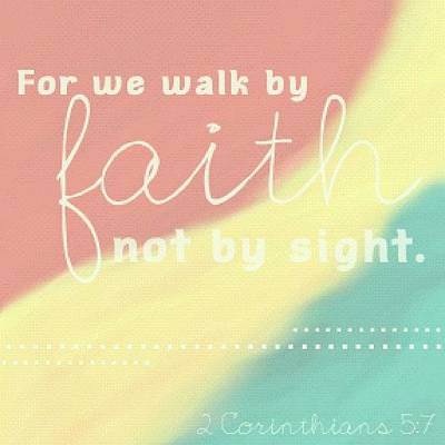 For We Walk By Faith, Not By Sight. 2 Poster