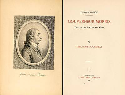Gouverneur Morris The Story Of His Life Poster by Everett