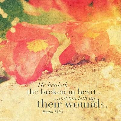 He Healeth The Broken In Heart And Poster by Traci Beeson