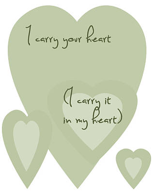 I Carry Your Heart I Carry It In My Heart - Pale Greens Poster by Georgia Fowler
