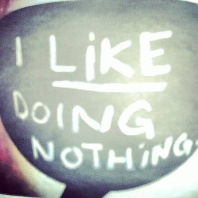 I Like Doing #nothing #lazy #student Poster
