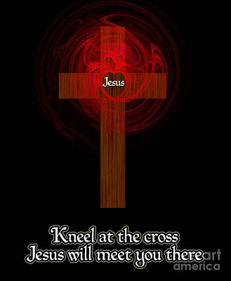 Kneel At The Cross Poster by Methune Hively