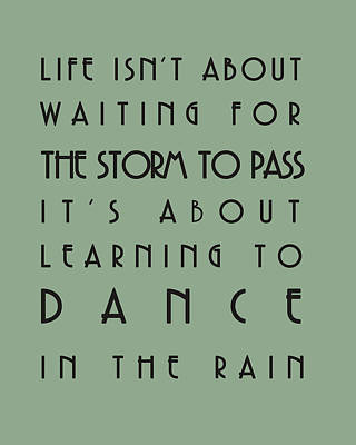 Life Isnt About Waiting For The Storm To Pass Poster