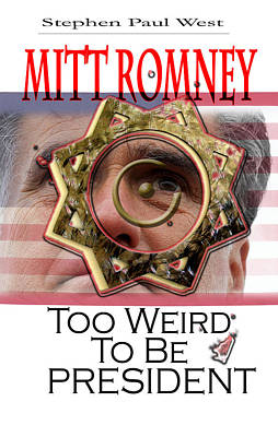 Mitt Romney Too Weird To Be President Poster