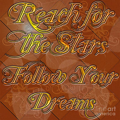Poster featuring the digital art Reach For The Stars Follow Your Dreams by Clayton Bruster