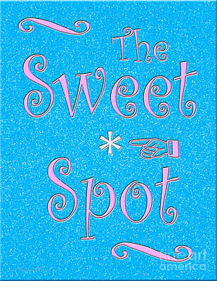 The Sweet Spot Poster by Cristophers Dream Artistry