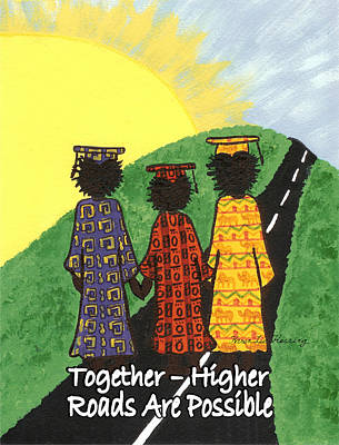 Together  Higher Roads Are Possible Poster by Karen-Lee