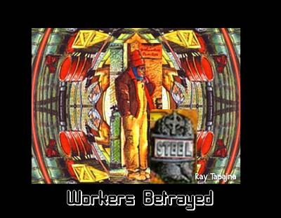 Workers Betrayed Poster by Ray Tapajna