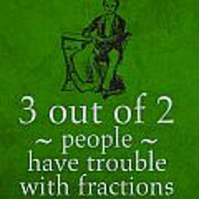 3 Out Of 2 People Have Trouble With Fractions Humor Poster Poster
