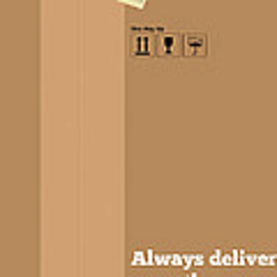 Always Deliver More  Than Expected Inspirational Quotes Poster Poster by Lab No 4 - The Quotography Department