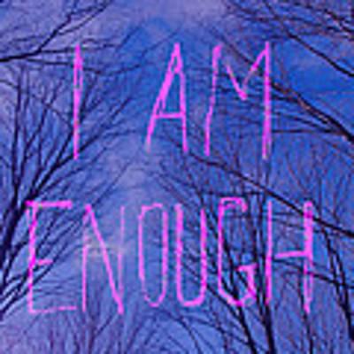 I Am Enough Poster by Jocelyn Friis