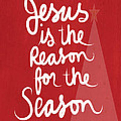 Jesus Is The Reason For The Season- Greeting Card Poster