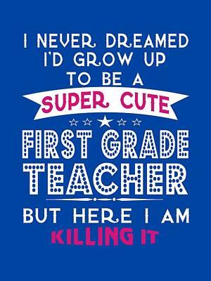 A Super Cute First Grade Teacher Poster