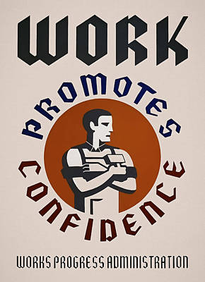 Work Promotes Confidence W P A  Painterly Redux Poster