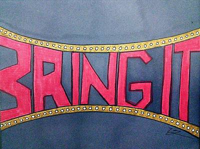 Bring It Poster by Kat Haus Designs