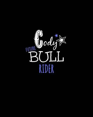 Future Bull Rider Poster by Chastity Hoff