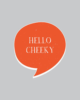 Hello Cheeky Poster by Samuel Whitton