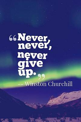 Inspirational Timeless Quotes - Winston Churchill Poster