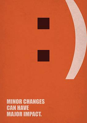 Minor Changes Can Have Major Impact Corporate Start-up Quotes Poster Poster